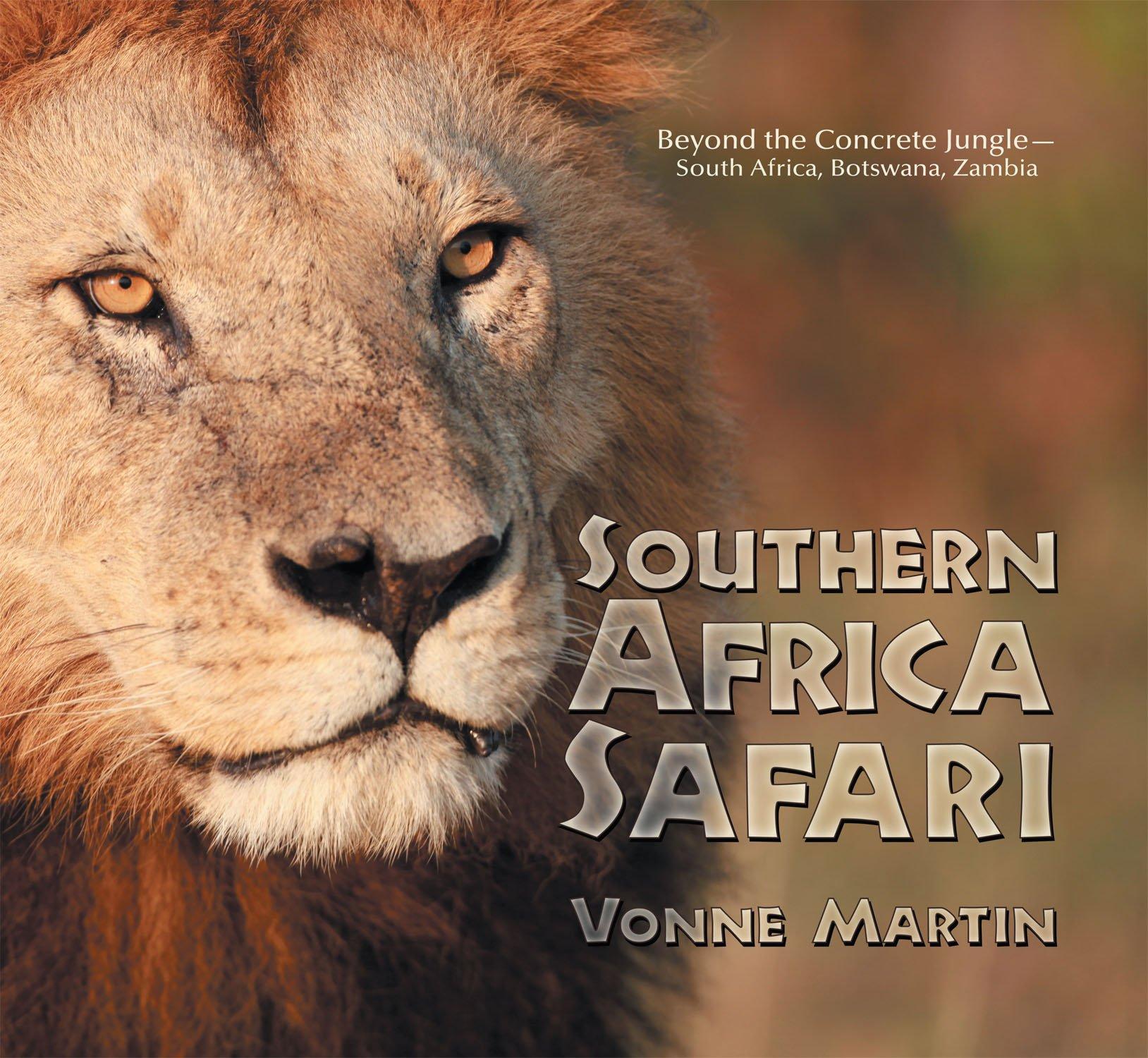 Download Southern Africa Safari:Beyond the Concrete Jungle South Africa, Botswana, Zambia PDF