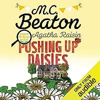 Agatha Raisin: Pushing Up Daisies: Agatha Raisin Series, Book 27