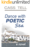Dance With Poetic Sea - a novel: A riveting Christian fiction book exploring today's culture, God, wisdom and faith.