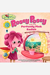 Rosey Posey and the Perfectly Pink Radish: Bloomers Island Garden of Stories #2 Kindle Edition