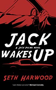 Jack Wakes Up: an unstoppable blast-through murder mystery thriller (Detective Jack Palms Crime Thrillers Book 1)