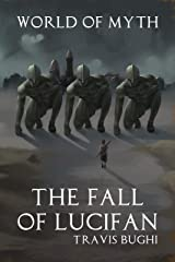 The Fall of Lucifan (World of Myth Book 3) Kindle Edition