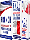 French: Learn French For Beginners Including French Grammar, French Short Stories and 1000+ French Phrases (English Edition)