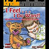Children's Books: I Feel I Do want! (FREE  audio)Value books for kids,(Emotions and Feelings) Social skills, Bedtime stories for kids, Preschool books ... books, Children's books collections Book 1)