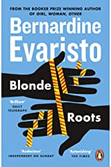 Blonde Roots: From the Booker prize-winning author of Girl, Woman, Other Kindle Edition