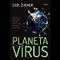 Planeta de vírus: Como este ser microscópico já mudou tanto - e ainda vai mudar - nossas vidas