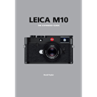 Leica M10: The Expanded Guide (Expanded Guides) (English Edition)