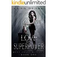 Love is My Superpower: A Paranormal Reverse Harem (West Coast Witches)