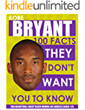 KOBE BRYANT - 100 Facts They Don't Want You To Know! - NBA Basketball Great Black Mamba Los Angeles Laker #24
