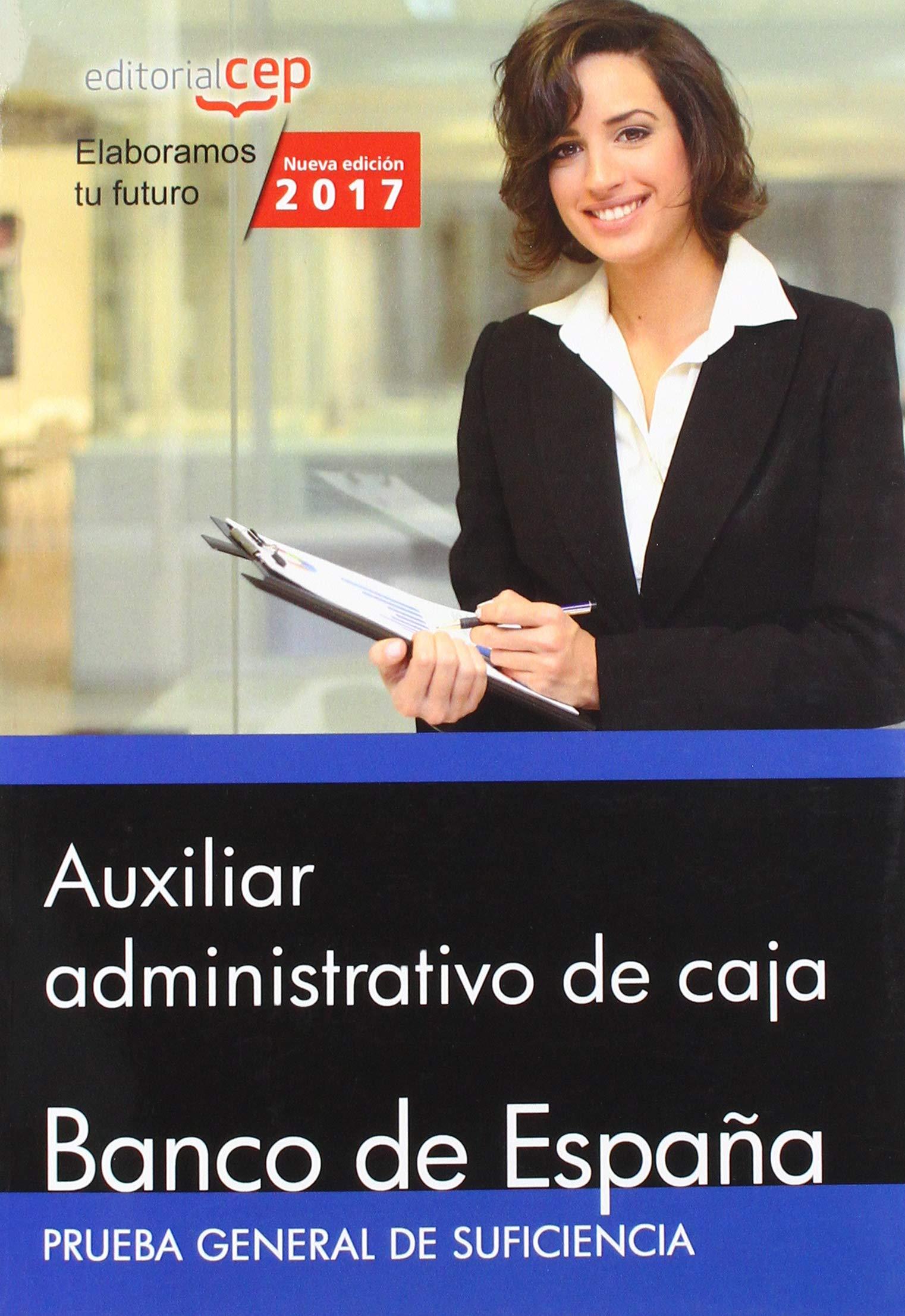 Auxiliar administrativo de caja. Banco de España. Prueba general de suficiencia: Amazon.es: Editorial CEP: Libros
