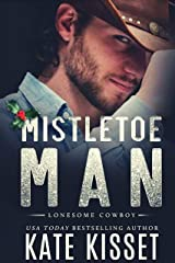 Mistletoe Man: A Small-Town, Cowboy Holiday Romance (Lonesome Cowboy Book 4) Kindle Edition