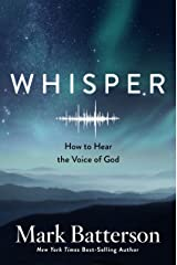 Whisper: How to Hear the Voice of God Hardcover