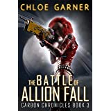 The Battle of Allion Fall (Carbon Chronicles Book 3)