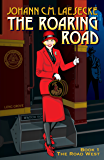 The Roaring Road: Book 1 - The Road West (The Roaring Road series)