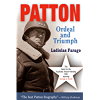 Patton: Ordeal and Triumph (English Edition)