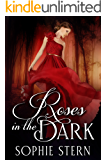 Roses in the Dark: A Beauty and the Beast Romance