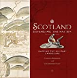Scotland: Defending the Nation: Mapping the