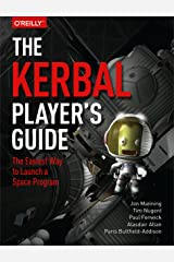 The Kerbal Player's Guide: The Easiest Way to Launch a Space Program Kindle Edition