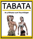 Tabata: In 4 Minuten zum Traumkörper (Fett verbrennen am Bauch, HIIT, Fettverbrennung , Sixpack, Stoffwechsel beschleunigen, Fitness für Frauen, Fitness ohne Geräte 1)