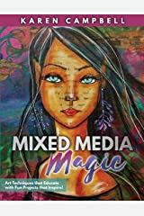 Mixed Media Magic: Art Techniques that Educate with Fun Projects that Inspire! Paperback