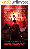 The Dark Restarter: Book Two in the Restarter Series