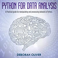 Python for Data Analysis: A Practical Guide for Manipulating and Processing Datasets in Python