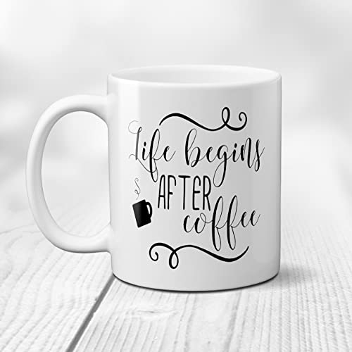 Life Begins After Coffee Ceramic Mug With Funny Saying Or Quote 11 Or 15 Oz.