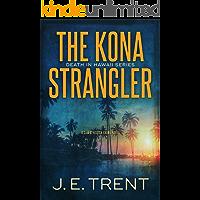 The Kona Strangler: A Jessica Kealoha Novel (Hawaii Serial Killer Thriller Book 3) (Hawaii Thriller Series)