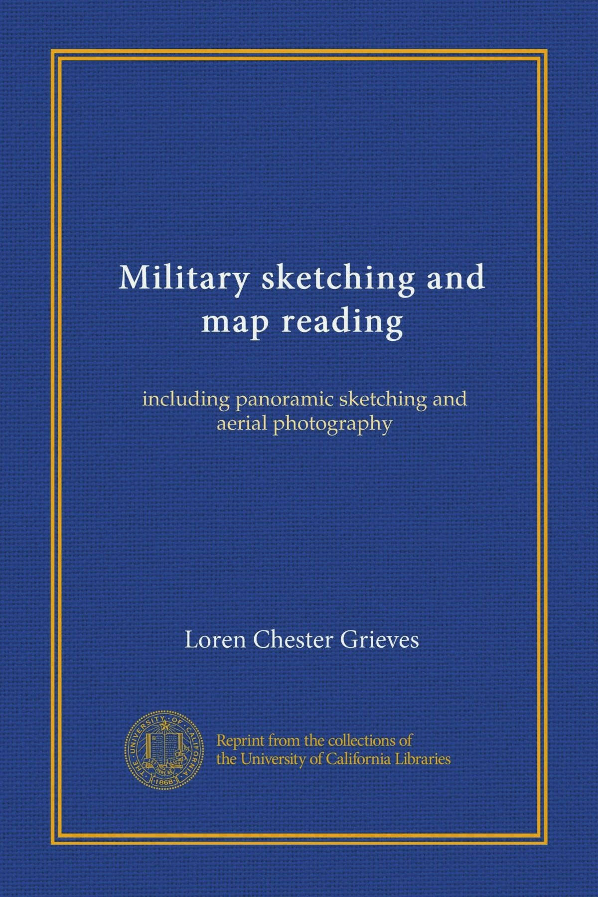Military sketching and map reading: including panoramic sketching and aerial photography