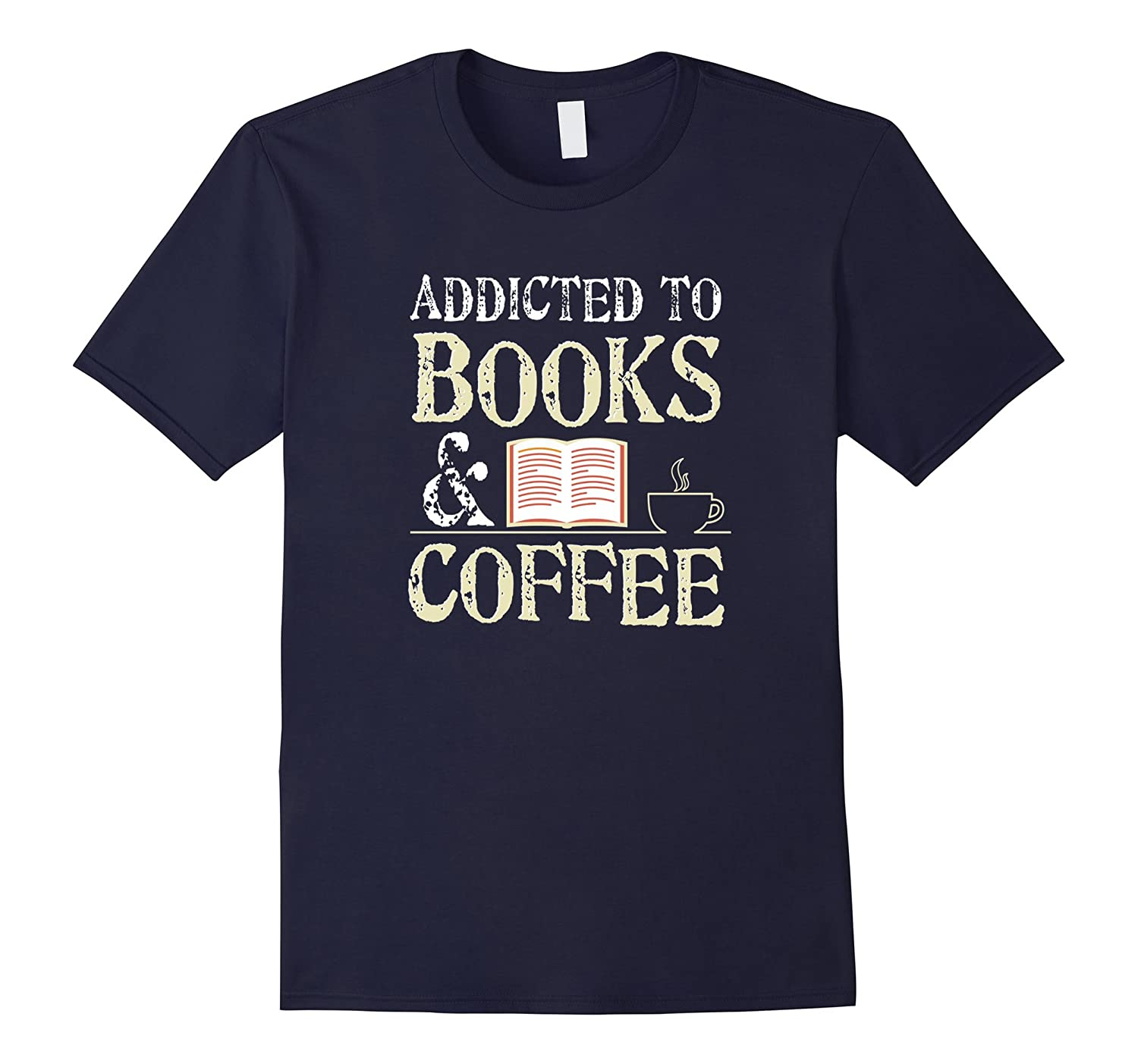 Addicted To Books And Coffee T Shirt-FL