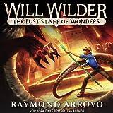 The Lost Staff of Wonders: Will Wilder, Book 2