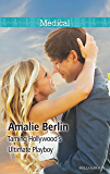 Mills & Boon : Taming Hollywood's Ultimate Playboy (The Hollywood Hills Clinic)