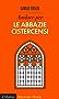 Andare per le abbazie cistercensi (Ritrovare L'Italia)