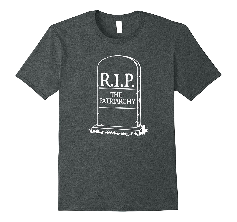 RIP The Patriarchy Feminist T-Shirt for Women Men Girls-TH