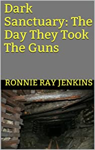 Dark Sanctuary: The Day They Took The Guns