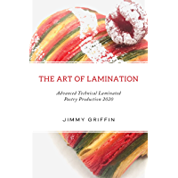 The Art of Lamination : Advanced Technical Laminated Pastry Production 2020