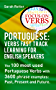 PORTUGUESE: VERBS FAST TRACK LEARNING FOR ENGLISH SPEAKERS: The 100 most used Portuguese verbs with 3600 phrase examples: past, present and future. (English Edition)