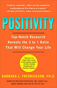 Positivity: Top-Notch Research Reveals the Upward Spiral That Will Change Your Life