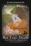 Not Even Death: Book Three of the Chrysalis Series