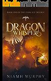Dragon Whisper (The Dark Age Trilogy Book 1)