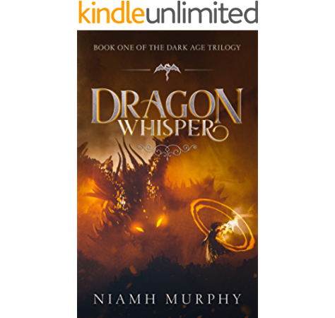 Dragon Whisper The Dark Age Trilogy Book 1 Kindle Edition By Murphy Niamh Literature Fiction Kindle Ebooks Amazon Com