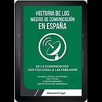 De la Comunicación Institucional a las Fake News: Historia de los medios de comunicación en España