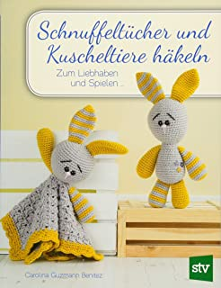Snuggle And Play Crochet 40 Amigurumi Patterns For Security