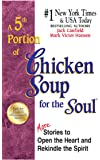 A 5th Portion of Chicken Soup for the Soul: More Stories to Open the Heart and Rekindle the Spirit