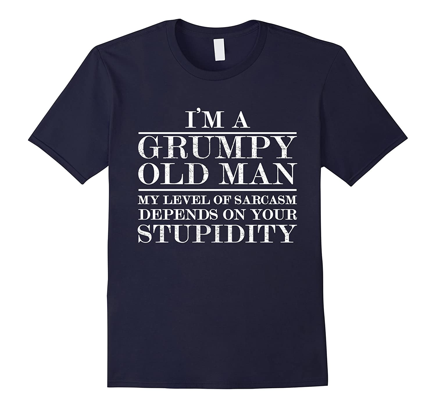 Grumpy old manmy level of sarcasm depends on your stupidity-TH