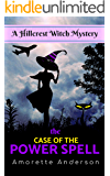 The Case of the Power Spell: A Hillcrest Witch Mystery (Hillcrest Witch Cozy Mystery Book 1)