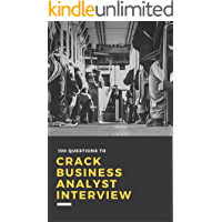 100 Questions To Crack Business Analyst Interview
