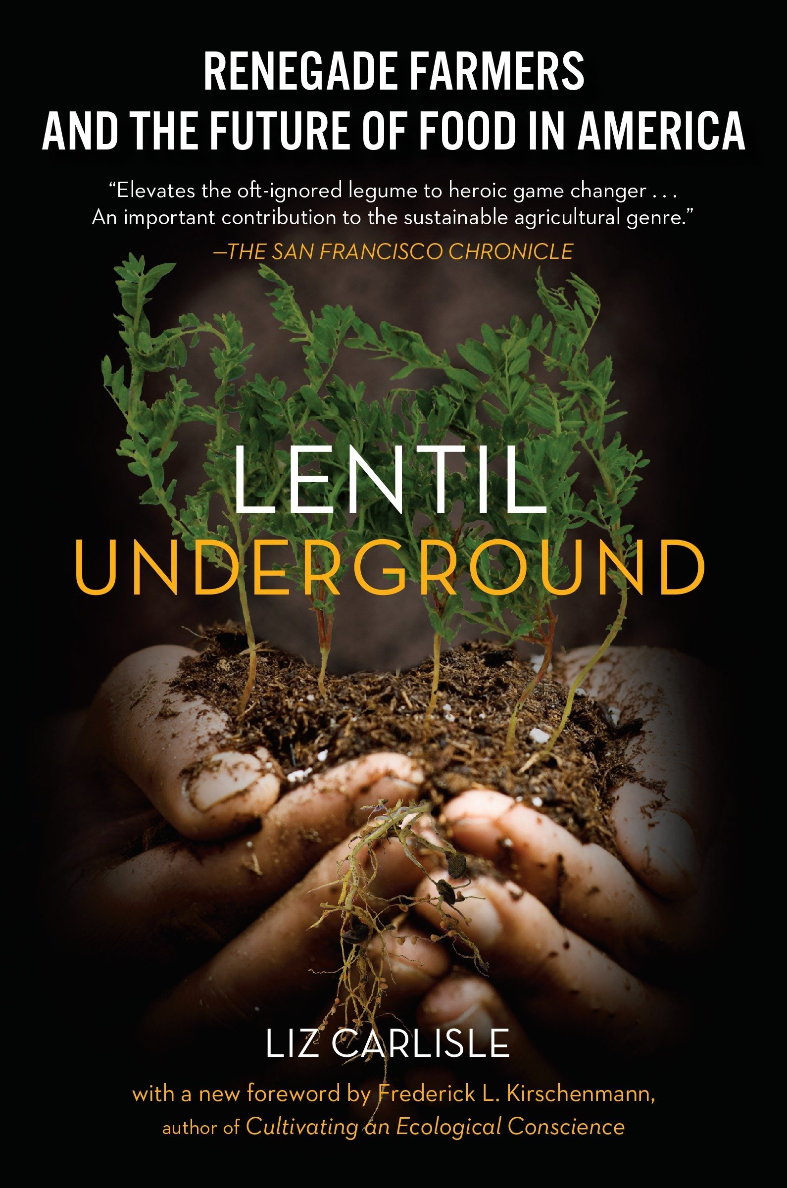 Lentil Underground: Renegade Farmers and the Future of Food