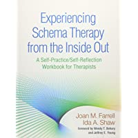 Experiencing Schema Therapy from the Inside Out: A Self-Practice/Self-Reflection Workbook for Therapists