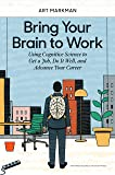 Bring Your Brain to Work: Using Cognitive Science